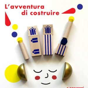 L'avventura di costruire, attività per i bambini a Carpi @ Sala dei Cervi, Palazzo dei Pio | Carpi | Emilia-Romagna | Italia