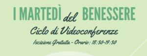 "Videoconferenze ""I martedì del benessere"" @ evento online"