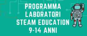 Laboratori steam education, appuntamento a Fiorano @ casa corsini