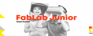 Programma laboratori STEAM Education FabLab Junior 6-14 anni @ CASA CORSINI